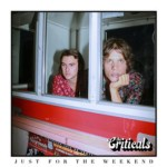 The Criticals - Just for the Weekend