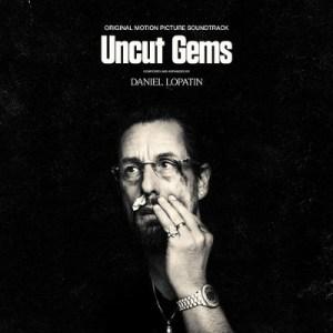 Uncut Gems Soundtrack - Daniel Lopatin