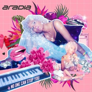 Aradia - No One Can Stop You
