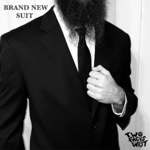 Two Faces West - Brand New Suit