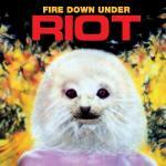"""09 Février 1981 - RIOT sort l'album """"Fire Down Under"""""""