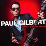 """Paul Gilbert - Nouveau Disque """"Behold Electric Guitar"""""""