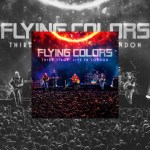"""FLYING COLORS - News/ Sortie d'un album live """"Third Stage : Live in London"""" Nouvel extrait """"Kayla"""""""
