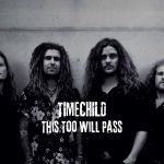 """[Vidéo - Premiere] - Timechild """"This Too Will Pass"""""""
