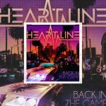 """Heart Line - Premier disque """"Back In The Game"""" Ecoutez """"One Night In Paradise"""""""