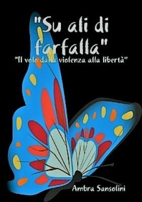 Risultati immagini per su ali di farfalla ambra sansolini
