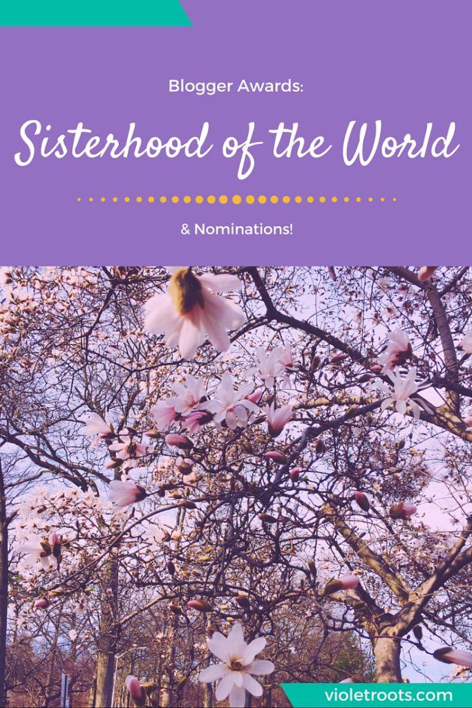 Blogger Awards: The Sisterhood of the World