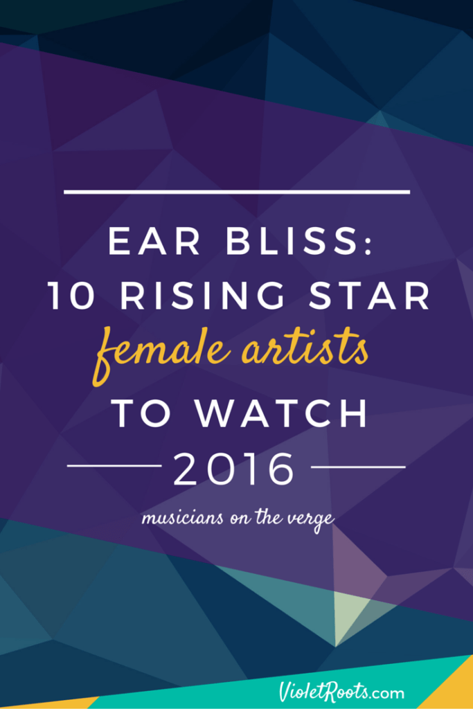 Ear Bliss: Female Artists To Watch - Meet these 10 female artists to watch! If rising stars like Moxie Raia, Nao & Tkay Maidza aren't already on your radar they will be after you listen today!