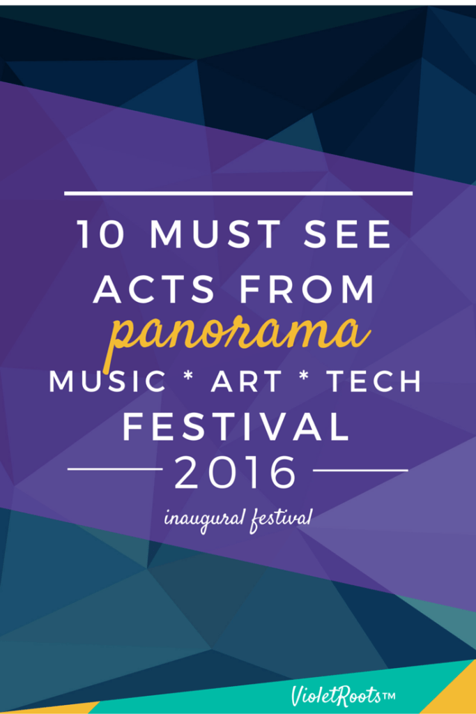 10 Must See Acts at Panorama 2016