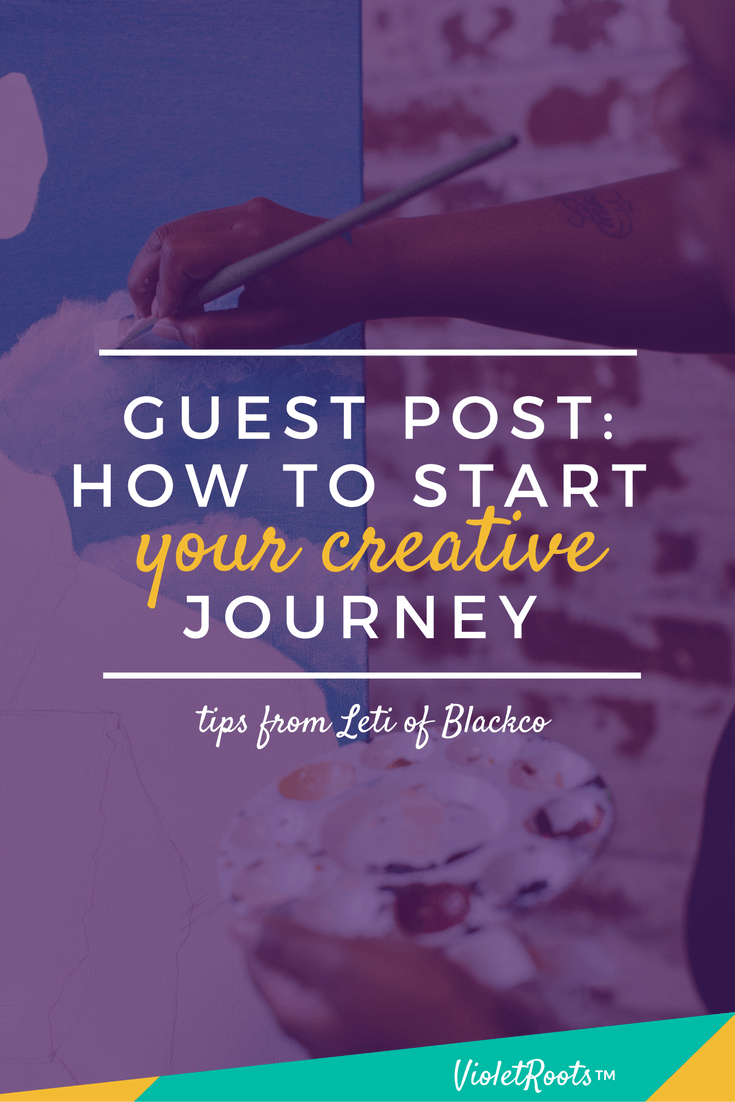 How to Start Your Creative Journey - Start your creative journey by prioritizing creativity as a whole. Learn to incorporate it into your everyday life with tips by guest contributor Leti.