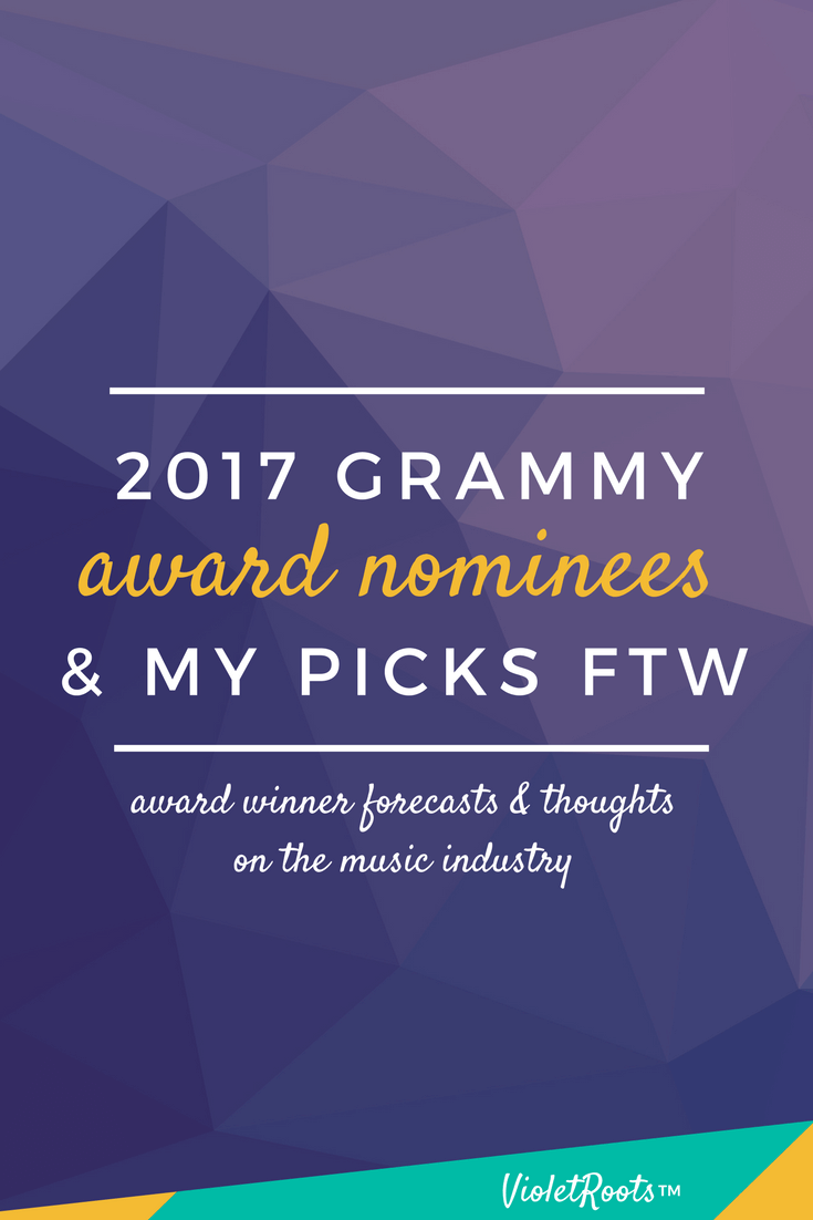 2017 grammy nominees & my picks ftw | violet roots™ - live a