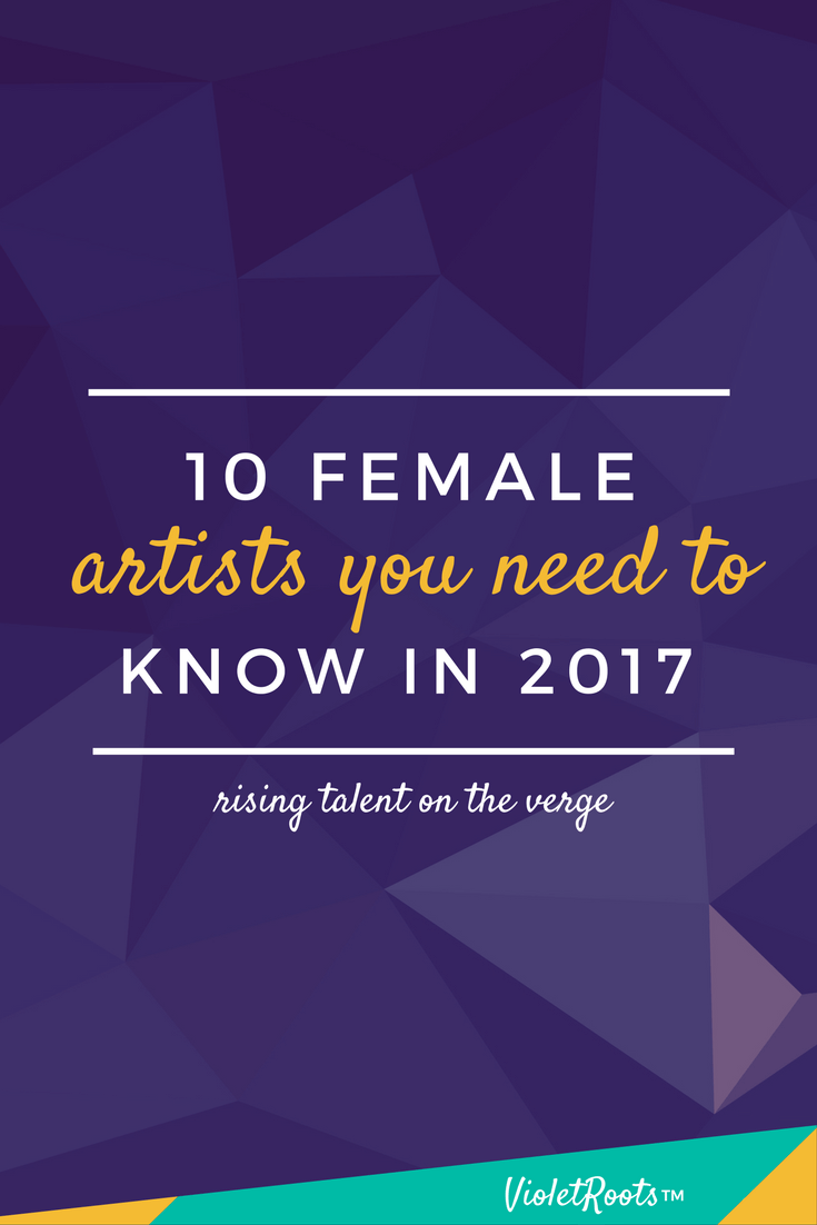 10 Female Artists You Need to Know in 2017 - No playlist is complete without the 10 female artists you need to know in 2017! Listen to tracks by rising talent and buzzworthy musicians on the verge!