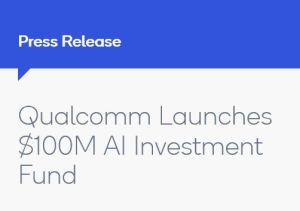 Qualcomm crée un fonds de 100 M$ dans l'intelligence artificielle