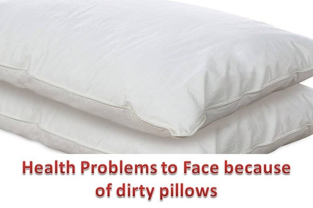 Health Problems you could face due to dirty pillows