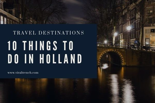 Things to do in Holland