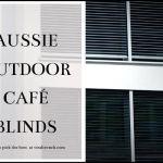 Aussie outdoor cafe blinds