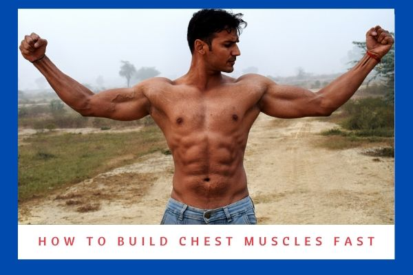 How to build chest muscles fast