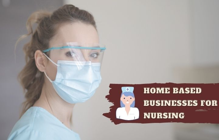 Home Based Business ideas for Nursing