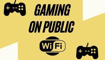 Gaming on Public Wi-Fi