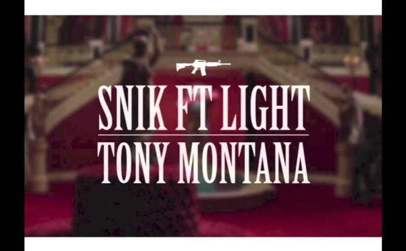 SNIK feat Light – Tony Montana