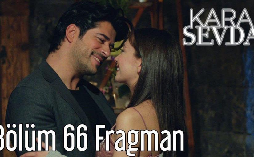 KARA SEVDA 66 BOLUM FRAGMAN 1 GR SUBS