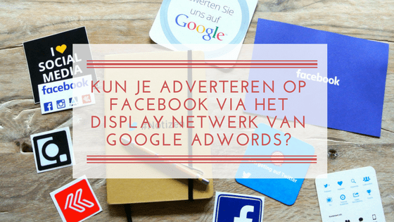 Facebook ads op Google Adwords