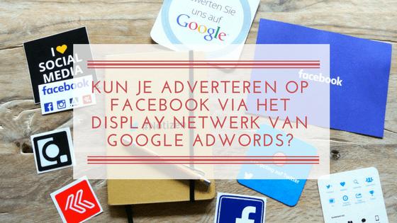 Facebook ads op Google Adwords