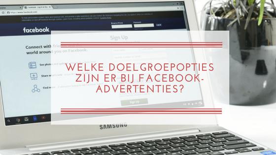 Welke doelgroepopties zijn er bij Facebook-advertenties?