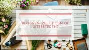 Bloggen: zelf doen of uitbesteden?