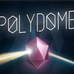 Polydome (Gear VR)