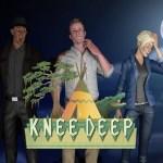 Knee Deep (Oculus Rift)