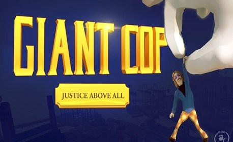 Giant Cop: Justice Above All (Oculus Rift)