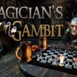 Magician's Gambit (Oculus Rift)