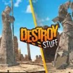 Destroy Stuff – Virtual Reality Edition (Google Daydream)