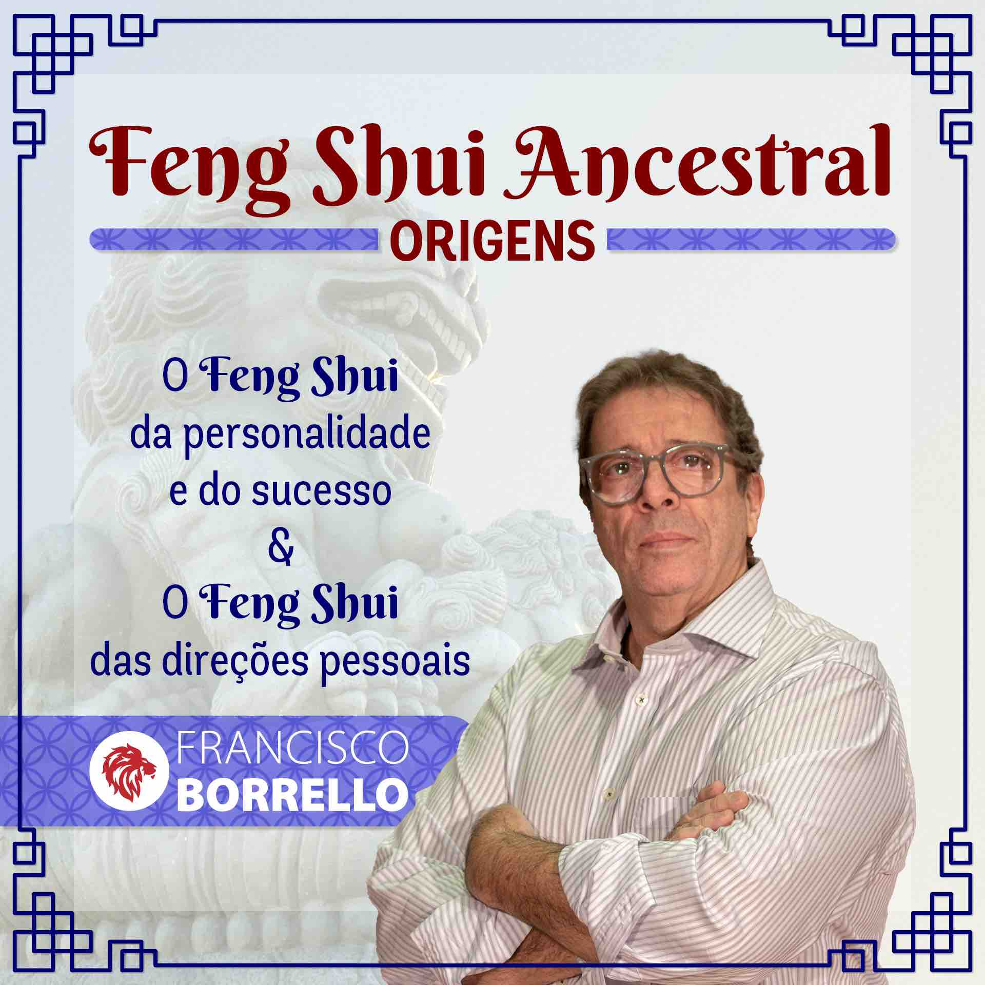 curso feng shui ancestral - origens francisco borrello