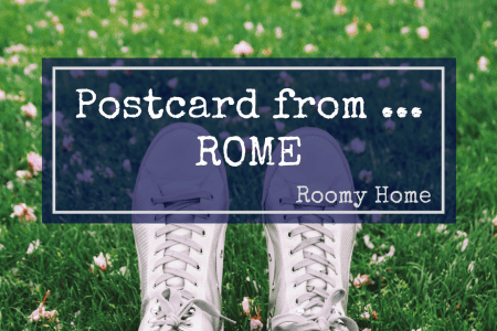 Postcard from Rome Roomy Home travel writing
