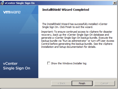 Hit the finish button to complete the vCenter Single Sign On installation