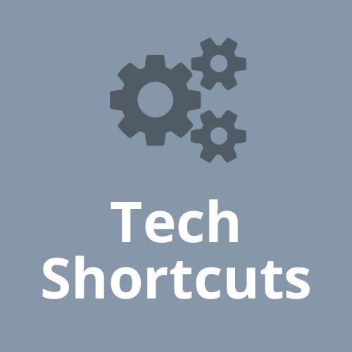 Tech Shortcuts