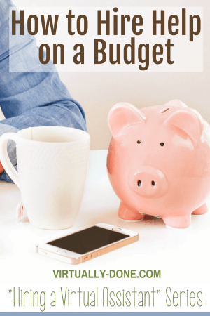 budget, hire help, outsource, virtual assistant, VA, bootstrap, hiring assistant, necessary expense, small business