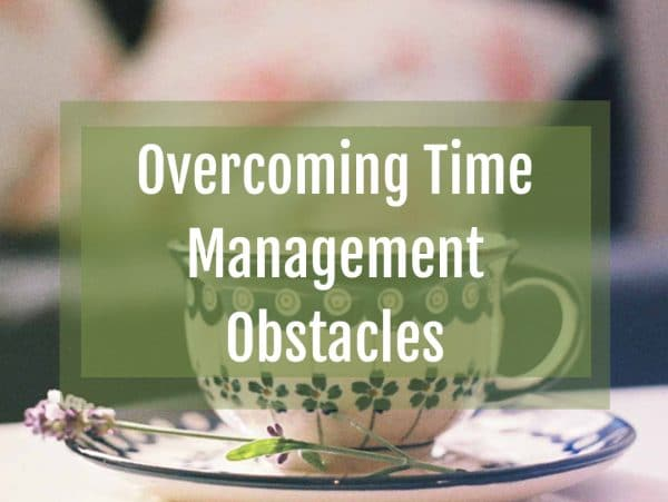 Overcoming Time Management Obstacles