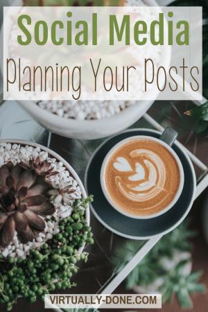 Social Media: Planning Your Posts #socialmedia #schedulingposts #socialmediatools