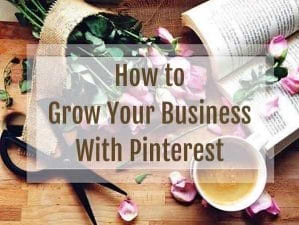 How to Grow Your Business With Pinterest