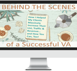 Behind the Scenes of a Successful VA