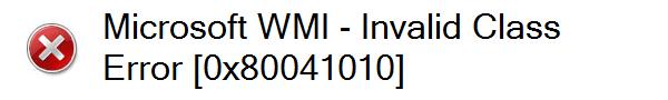 Microsoft WMI – Invalid Class Error [0x80041010]