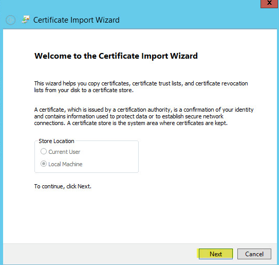 WAP Import Certificate 5 - Welcome to Certificate Import Wizard