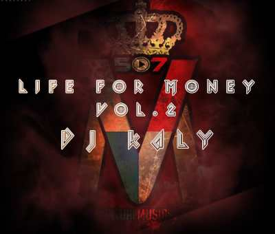 Life For Money Vol. 2 Dj Kaly