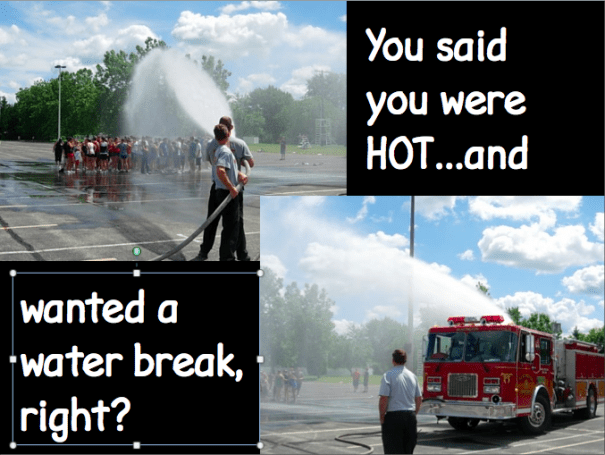 Are your rehearsals always serious? This band, during band camp week, was complaining about the heat and wanted a water break. Not sure this is what they expected. Fire Departments need to have training exercises. We were happy to help.