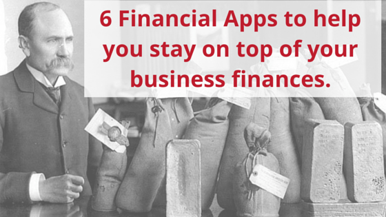 6 Financial Apps To Help You Stay On Top Of Your Business