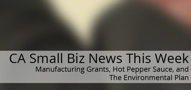 Manufacturing Grants, Hot Pepper Sauce, and the Environmental Plan