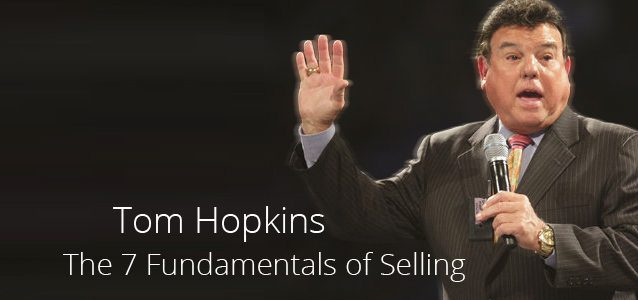 Tom Hopkins: The 7 Fundamentals of Selling